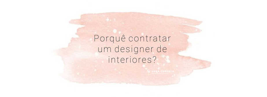Porquê contratar um designer de interiores?