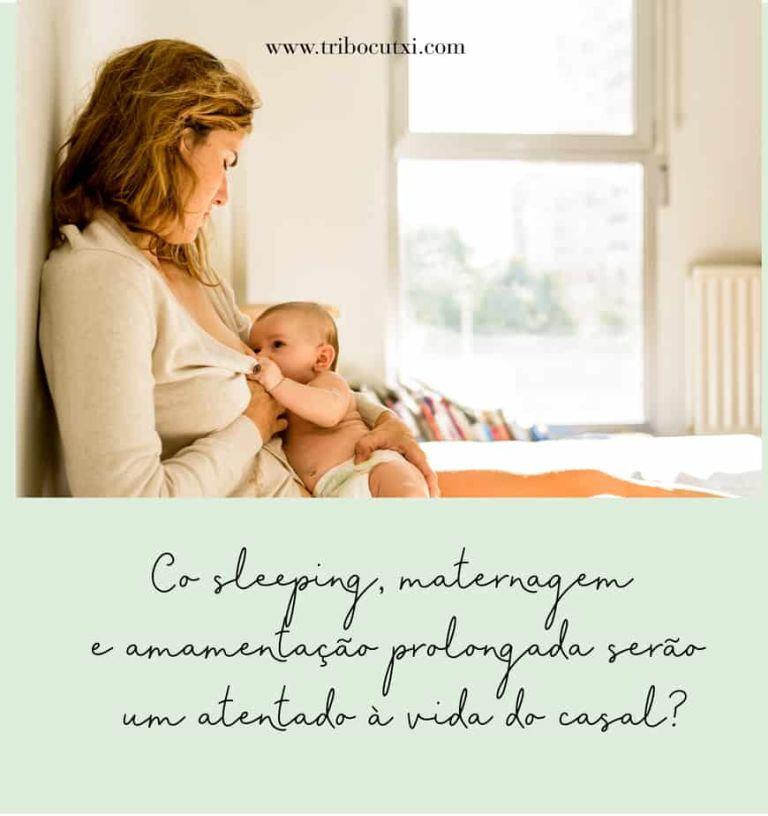 Co sleeping e amamentação prolongada. Atentado à vida do casal?