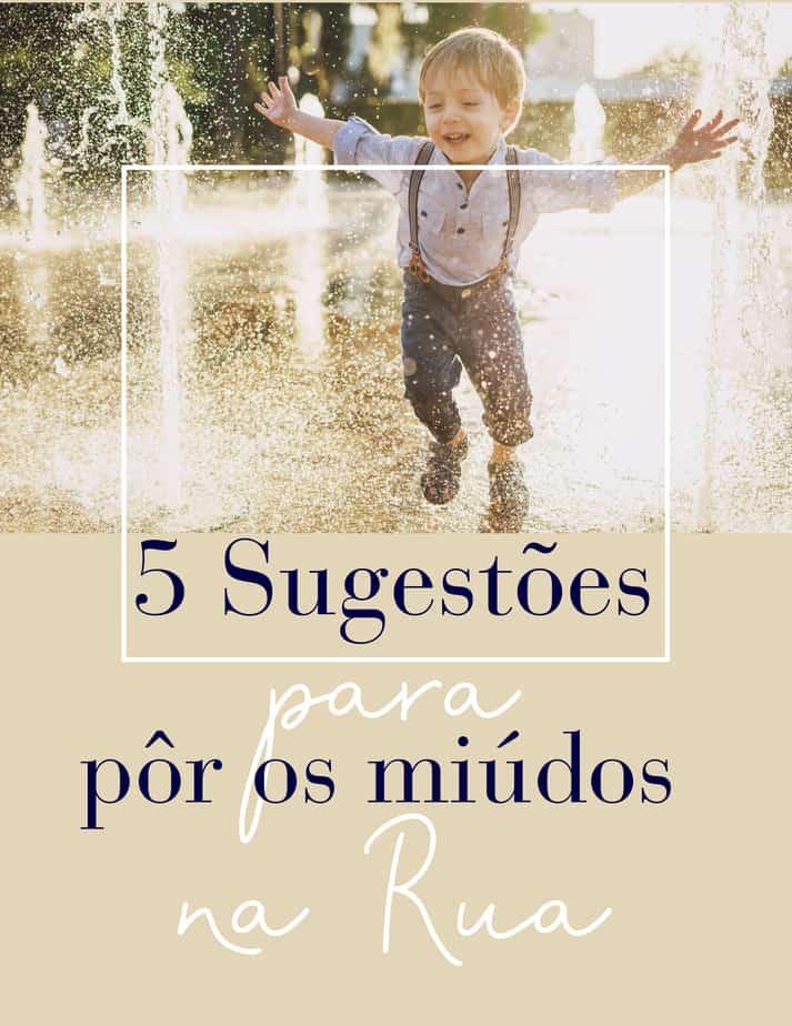 5 sugestões para pôr os miúdos na rua