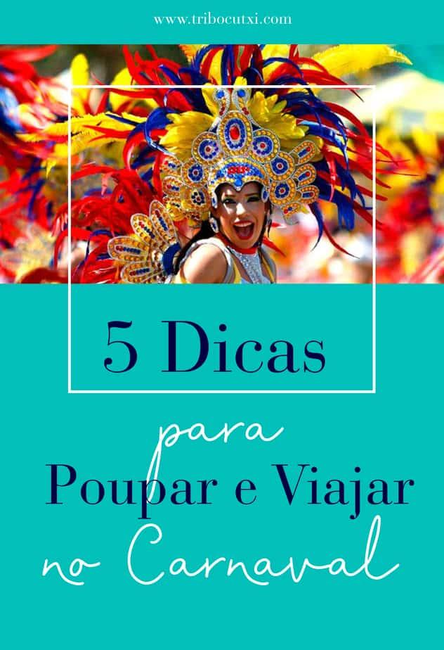 O Carnaval já passou mas lembre-se da principal dica para poupar – Planear com antecedência! 5 Dicas – Viajar no Carnaval