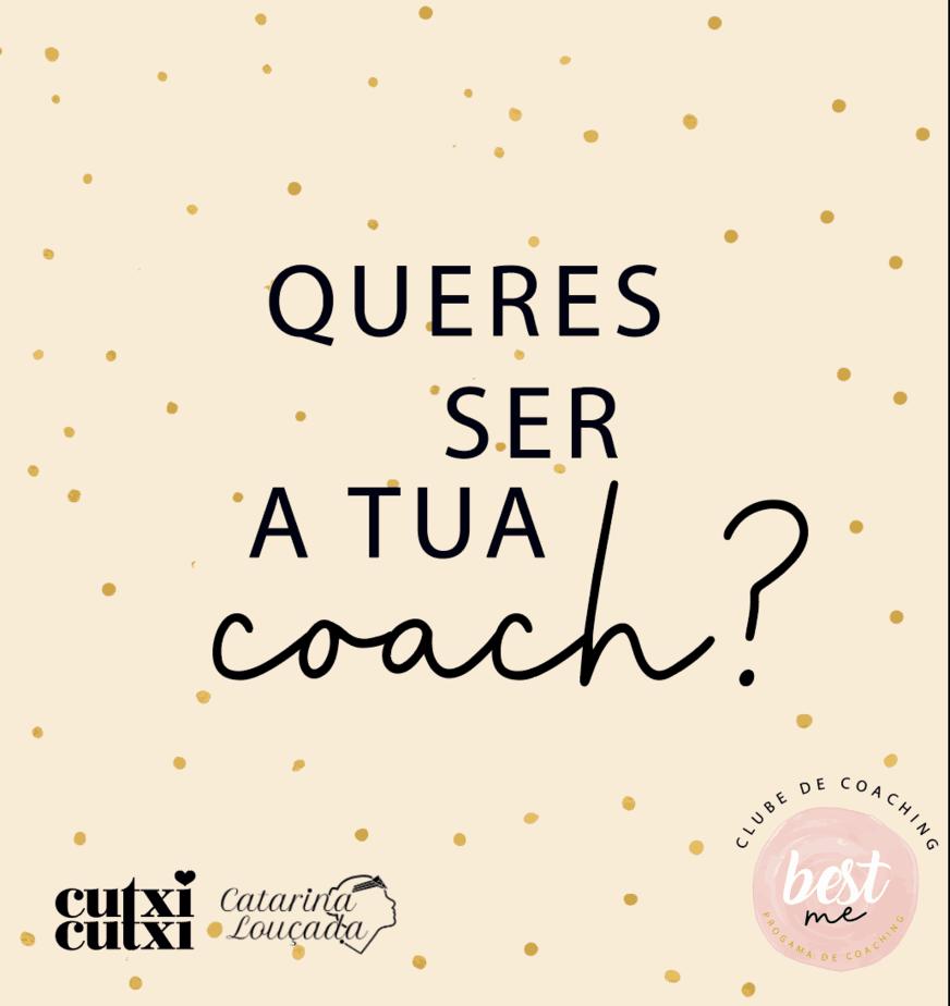 Sabes que podes ser a tua Coach?
