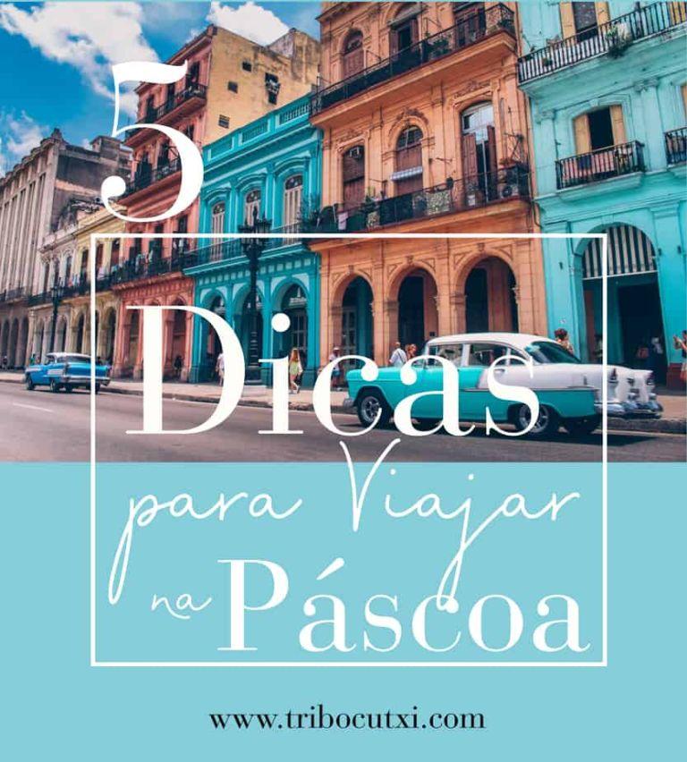 VIAJAR NA PÁSCOA – AS MELHORES 5 DICAS