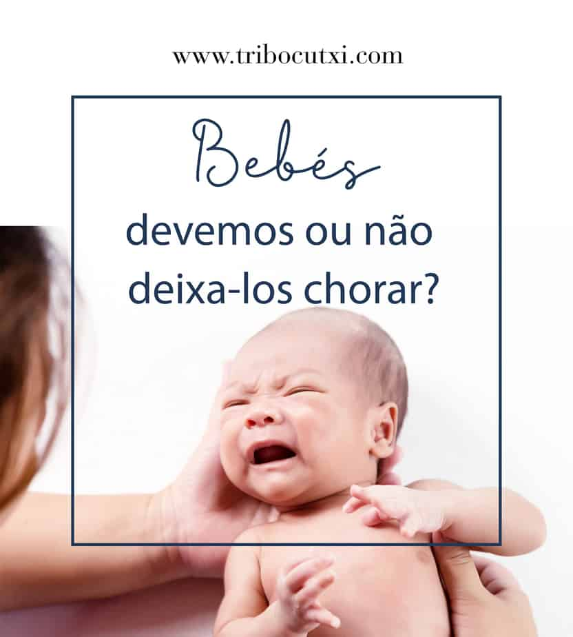 Bebés, devemos ou não deixa-los chorar