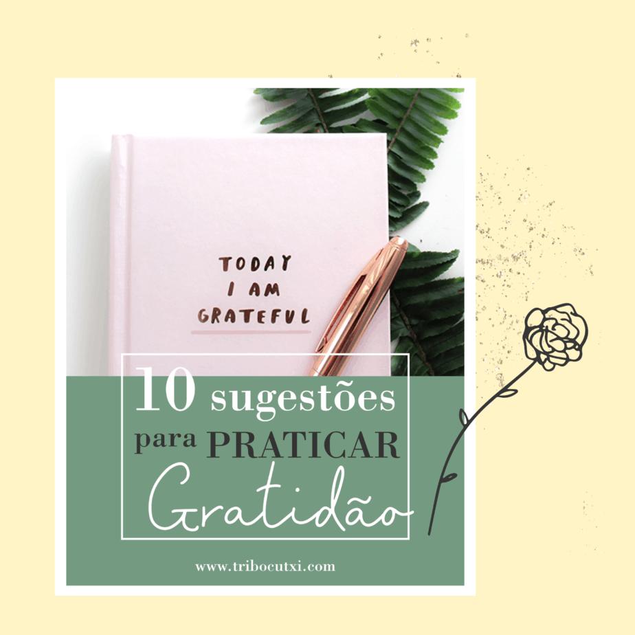 10 sugestões para praticar a gratidão