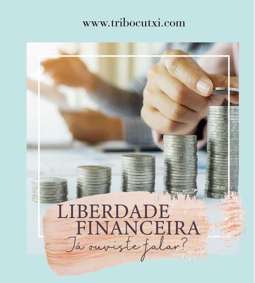 Liberdade financeira – Já ouviste falar?
