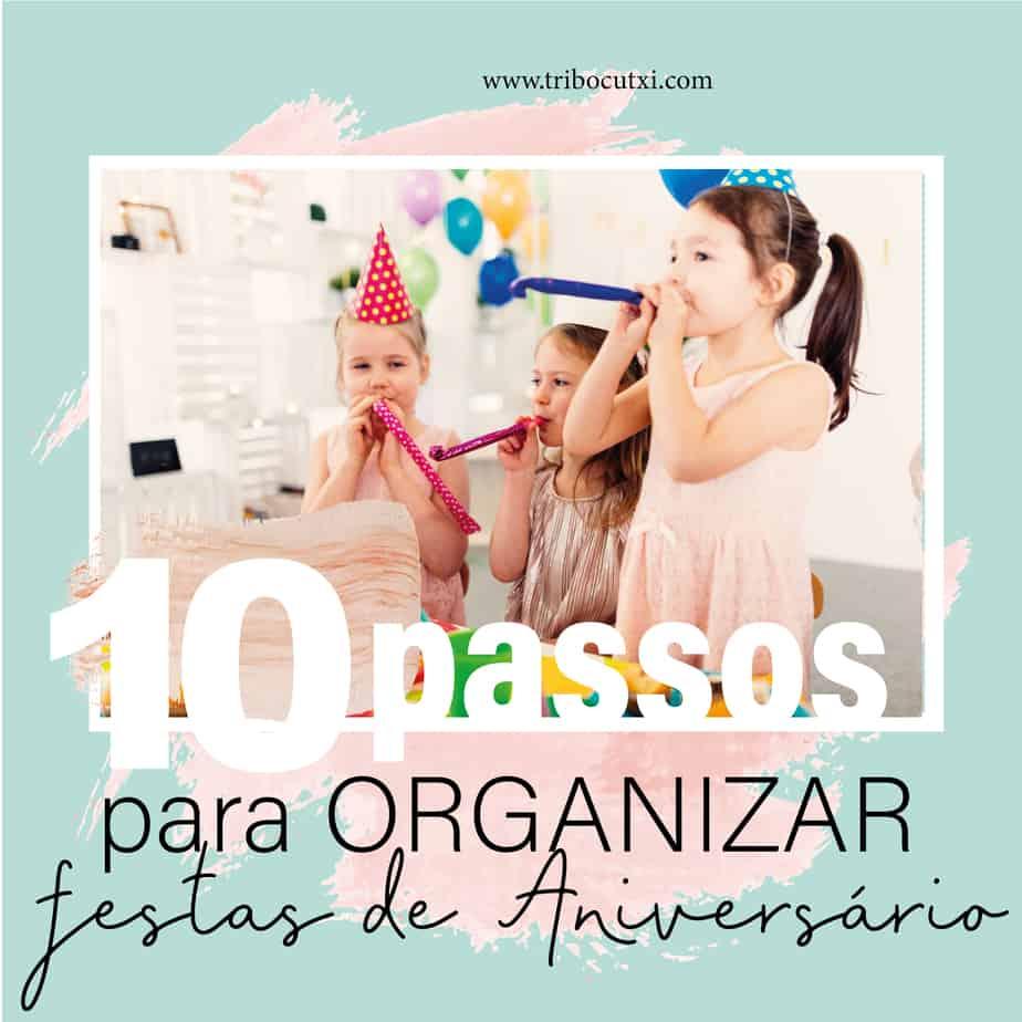 10 passos para organizar festas de aniversário