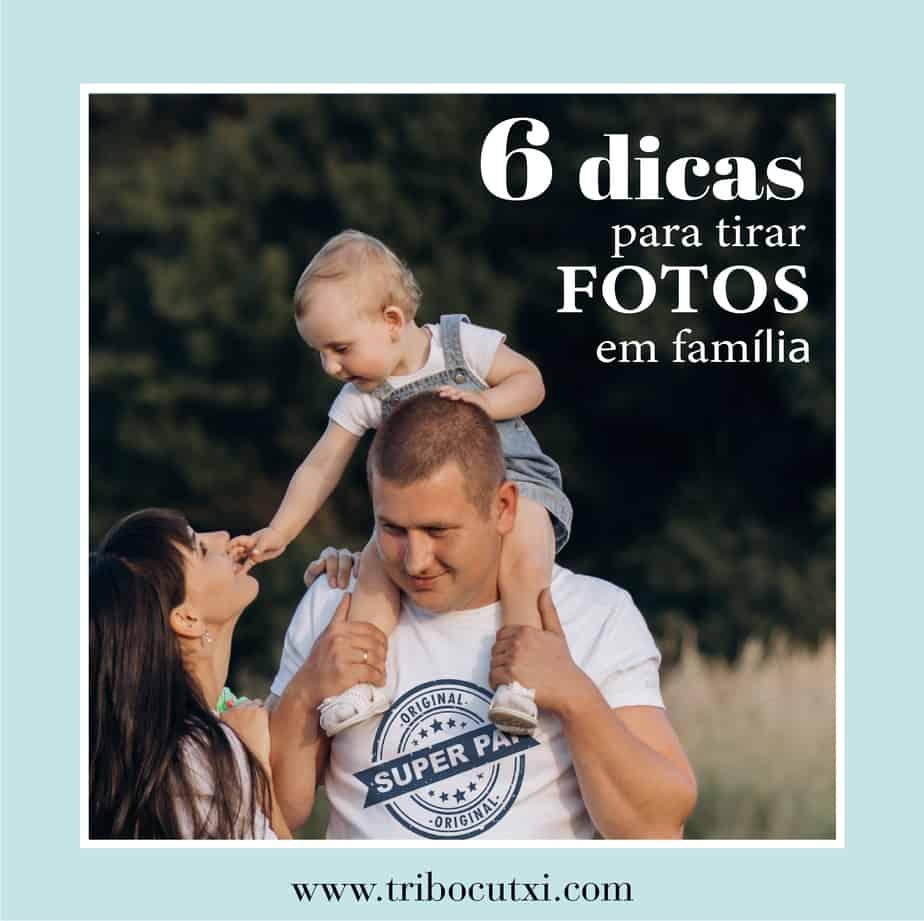 6 dicas para tirar fotografias em família