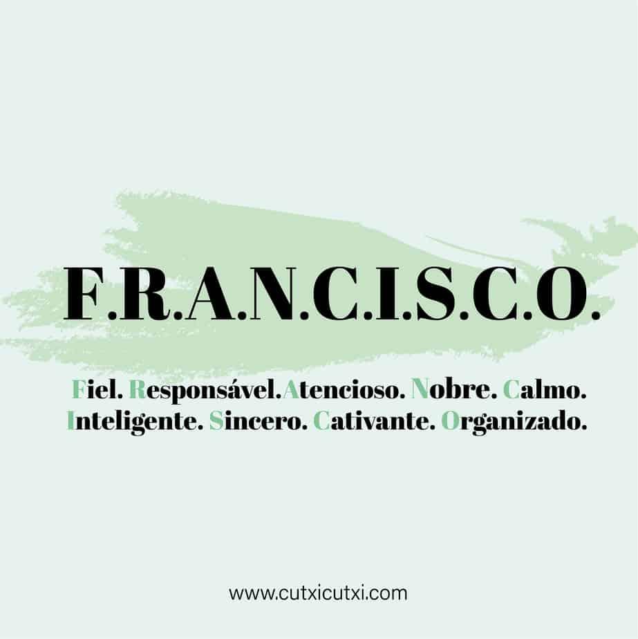 F.R.A.N.C.I.S.C.O. – significado do nome